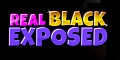 Real Black Exposed review