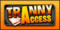 Tranny Access review